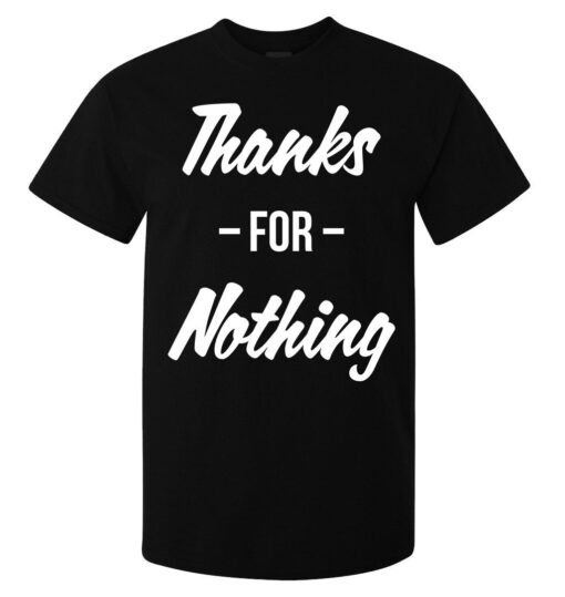 Thanks For Nothing Sarcastic Slogan (Woman Available) Of Black Men T Shirt