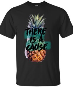 There is a Cause Pineapple Cotton T-Shirt