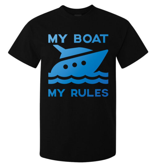 Top Black My Boat My Funny Rules Of Men Lema (Available For Women) T Shirt