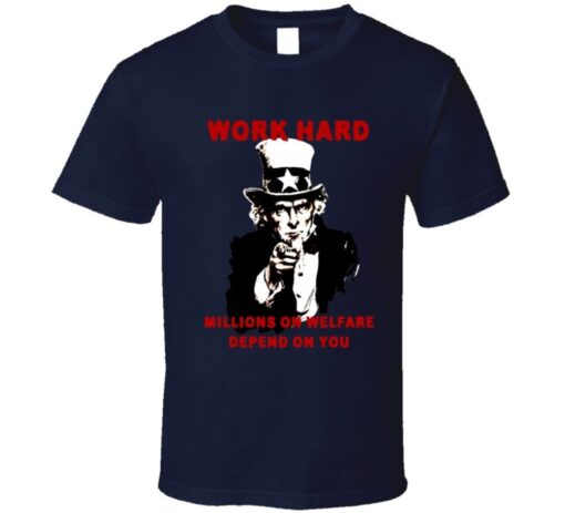 Uncle Sam Anti Welfare Hard Work Political Satire Series T Shirt