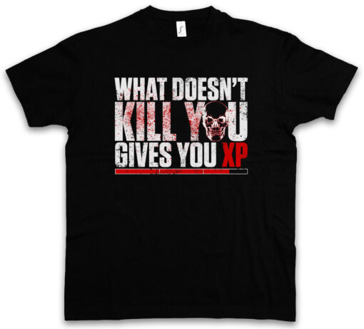What Does Not Kill You Da Xp Gamer Experience Role Play Role Playing T Shirt