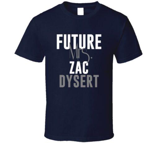 Zac Dysert Future Mrs. Denver Football Jersey T Shirt